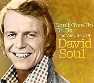 Don't Give Up on Us/Very Best of David Soul