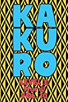 Kakuro Level 3: Hard! Vol. 10: Play Kakuro 16x16 Grid Hard Level Number Based Crossword Puzzle Popular Travel Vacation Games Japanese Mathematical Logic Similar to Sudoku Cross-Sums Math Genius Cross Additions Fun for All Ages Kids to Adult Gifts