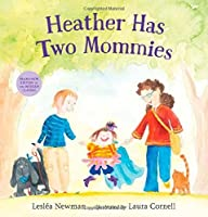 Heather Has Two Mommies by Leslea Newman(2015-03-11)