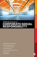SAGE Brief Guide to Corporate Social Responsibility by SAGE Publications(2011-05-11)