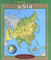 Asia (True Books, Continents)