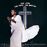 One Lord One Faith One Baptism (2CD) by Aretha Franklin