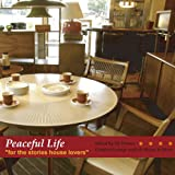 Peaceful Life - FOR THE STORIES HOUSE LOVERS-