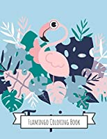 Flamingo Coloring Book: Gifts for Kids 4-8, Girls or Adult Relaxation | Stress Relief Flamingo lover Birthday Coloring Book Made in USA
