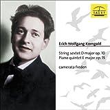 Korngold: String Sextet in D Major Op. 10; Piano Quintet in E Major Op. 15 (2013-08-03)