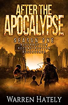 After the Apocalypse Season One books 1-3 boxed set: a zombie apocalypse political action thriller (After the Apocalypse boxed set Book 1) by [Hately, Warren]