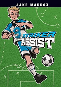 Striker Assist (Jake Maddox Sports Stories) by [Maddox, Jake]