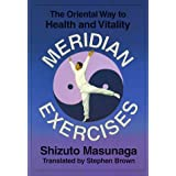 Meridian Exercises: The Oriental Way to Health and Vitality