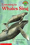 Listening to Whales Sing (Hello Reader!, Level 4)