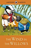 Ladybird Classics the Wind in the Willows