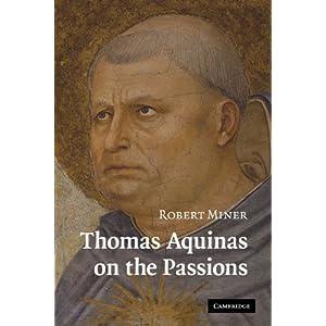 Thomas Aquinas on the Passions: A Study of Summa Theologiae, 1a2ae 22–48