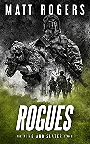 Rogues: A King & Slater Thriller (The King & Slater Series