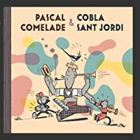 Pascal Comelade & Cobla Sant Jordi by Cobla Sant Jordi Pascal Comelade