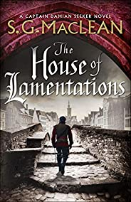 The House of Lamentations: the nailbiting final historical thriller in the award-winning Seeker series (Damian
