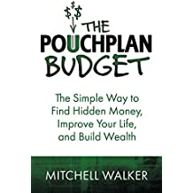 The PouchPlan Budget: The Simple Way to Find Hidden Money,Improve Your Life, and Build Wealth