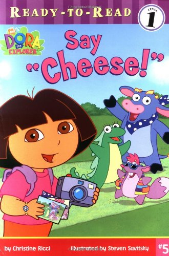 "Say ""Cheese!"" (Dora the Explorer Ready-to-Read)の詳細を見る"