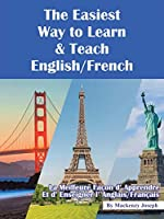 The Easiest Way to Learn and Teach English/French