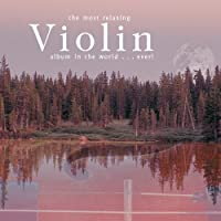 Most Relaxing Violin Album in the World Ever