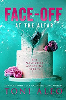 Face-Off at the Altar (Nashville Assassins Series  Book 8) by [Aleo, Toni]