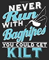 Never Run With Bagpipes You Could Get Kilt: Funny Scottish Celtic Scottland Composition Notebook 100 Wide Ruled Pages Journal Diary