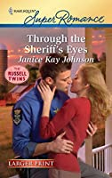 Through the Sheriff's Eyes (Larger Print Harlequin Super Romance: The Russell Twins)