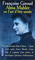 Alma Mahler ou l'art d'etre aimee