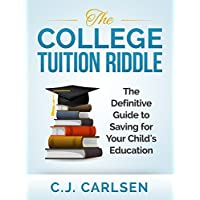The College Tuition Riddle: The Definitive Guide to Saving for Your Child's Education (English Edition)