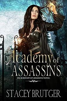 Academy of Assassins (An Academy of Assassins Novel Book 1) by [Brutger, Stacey]