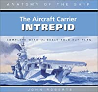 Aircraft Carrier Intrepid (Anatomy of the Ship)