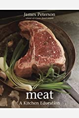 Meat: A Kitchen Education [A Cookbook] Kindle Edition