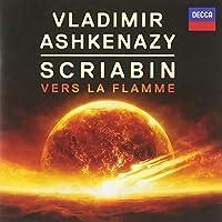 Scriabin: Vers la Flamme by Vladimir Ashkenazy (2015-08-03)