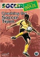 Soccer Made in Brazil: Coaching the Soccer Team