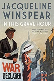 In this Grave Hour (Maisie Dobbs Book 13)