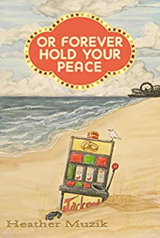 Or Forever Hold Your Peace by [Muzik, Heather]