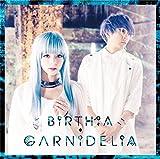 Birth / GARNiDELiA