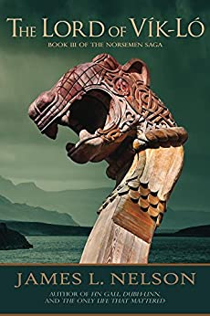 The Lord of Vik-lo: A Novel of Viking Age Ireland (The Norsemen Saga Book 3) by [Nelson, James L.]