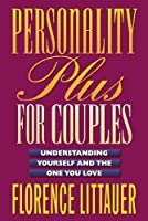 Personality Plus for Couples: Understanding Yourself and the One You Love by Florence Littauer(2001-10-01)