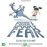 Oooky Pooky Spooky Fear: Telling Fear to Go Away! (English Edition)