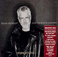 Anything Anytime Anywhere by Bruce Cockburn (2011-07-12)