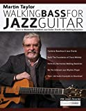 Martin Taylor Walking Bass For Jazz Guitar: Learn to Masterfully Combine Jazz Chords with Walking Basslines 画像