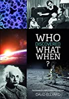 Who Discovered What When?: Five Hundred Years of Great Scientific Discoveries