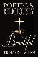 Poetic & Religiously Beautiful