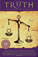 The Truth: About the Five Primary Religions (Foundational Trilogy)