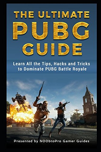 The Ultimate PUBG Guide: Learn...