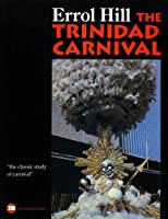 The Trinidad Carnival: Mandate for a National Theatre