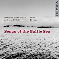 Songs of the Baltic Sea by National Youth Choir of Great Britain