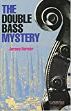 The Double Bass Mystery. Level 2, Wortschatz 800. (Lernmaterialien)