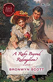 A Rake Beyond Redemption?/How to Disgrace a Lady/How to Ruin a Reputation (Rakes Beyond Redemption)