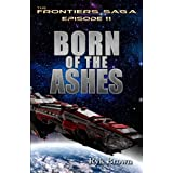 "Ep.# 11 - ""Born of the Ashes"" (The Frontiers Saga) (Volume 11)"