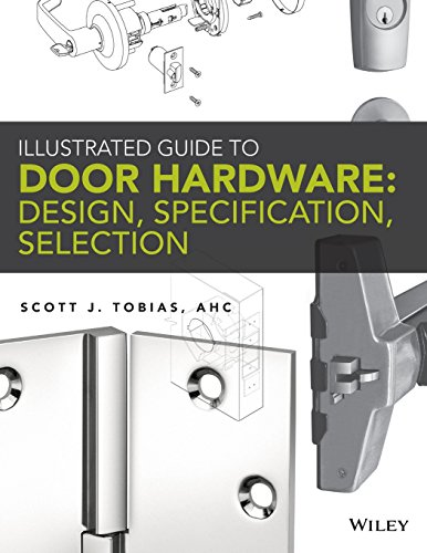 Download Illustrated Guide to Door Hardware: Design, Specification, Selection 111811261X